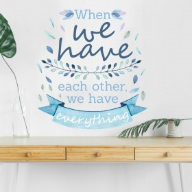 Vinilo Decorativo: WE HAVE EVERYTHING