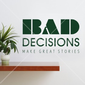 Vinilo Decorativo: Bad Decisions