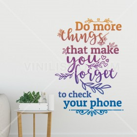 Vinilo Decorativo: FORGET YOUR PHONE