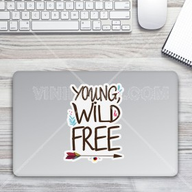 Vinilo decorativo para laptop: Young, Wild and Free