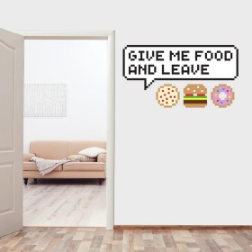Vinilo Decorativo:  Give me food and leave